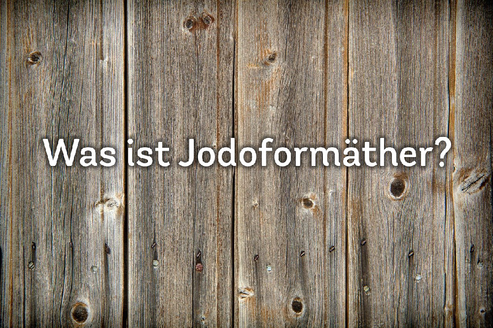 Was ist Jodoformäther? FAQ